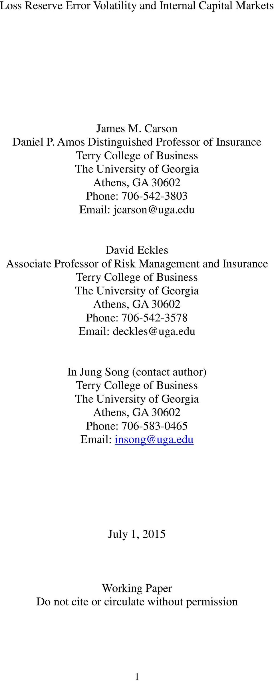 edu David Eckles Associate Professor of Risk Management and Insurance Terry College of Business The University of Georgia Athens, GA 30602 Phone: