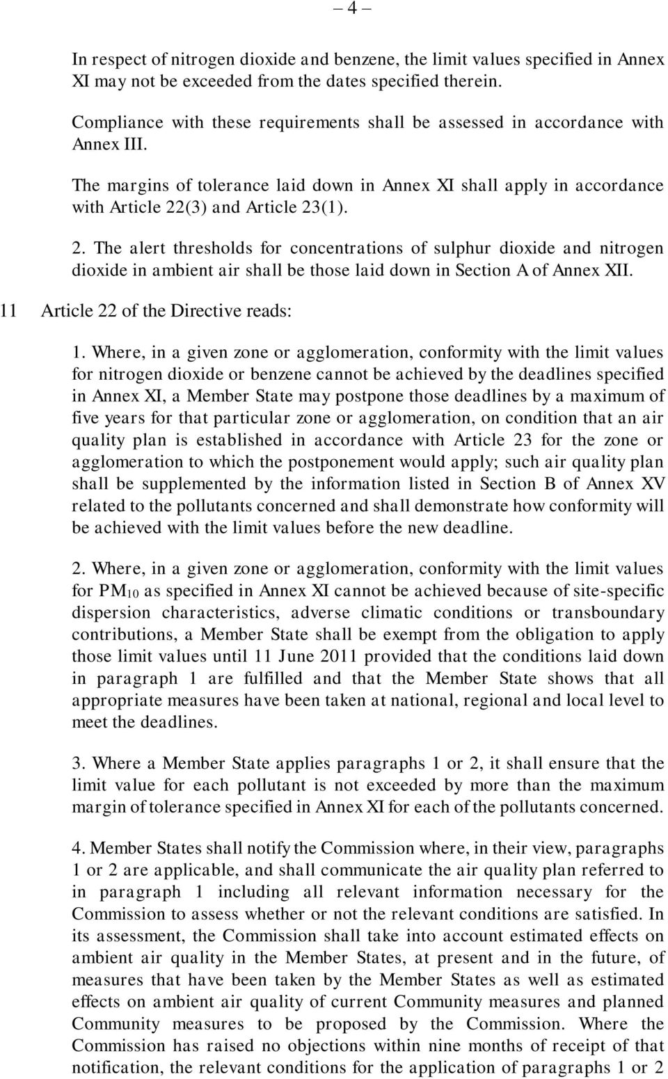 (3) and Article 23(1). 2. The alert thresholds for concentrations of sulphur dioxide and nitrogen dioxide in ambient air shall be those laid down in Section A of Annex XII.