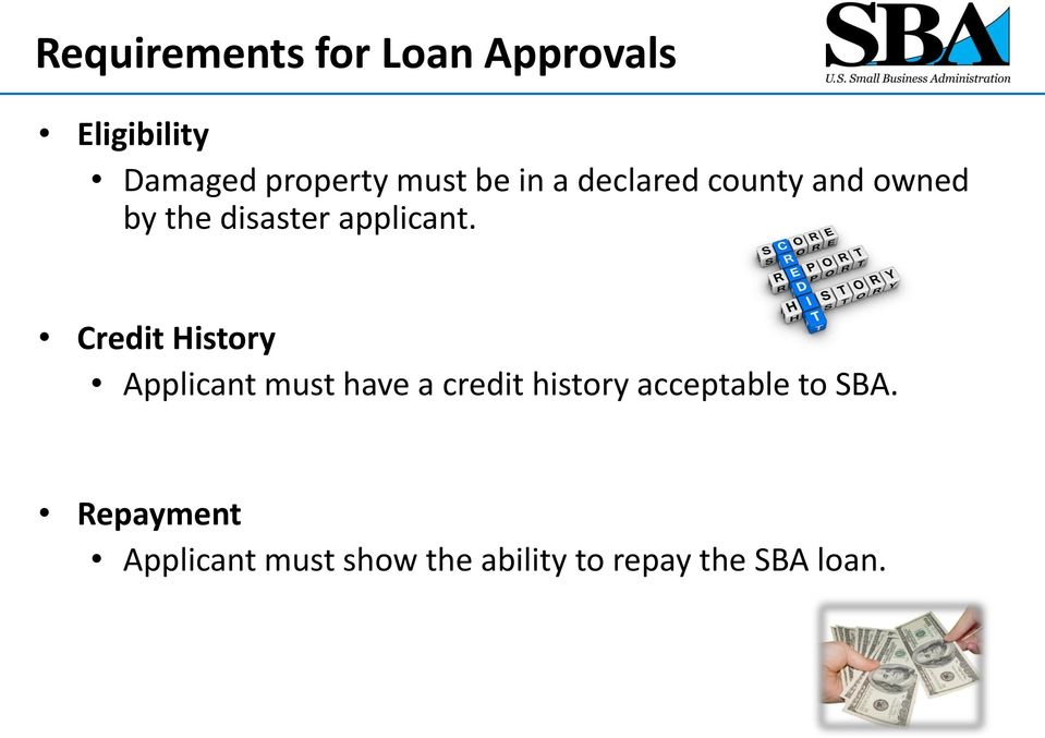 Credit History Applicant must have a credit history acceptable to