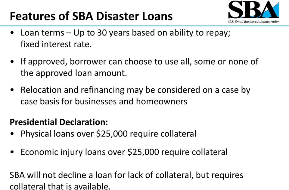 Relocation and refinancing may be considered on a case by case basis for businesses and homeowners Presidential Declaration: