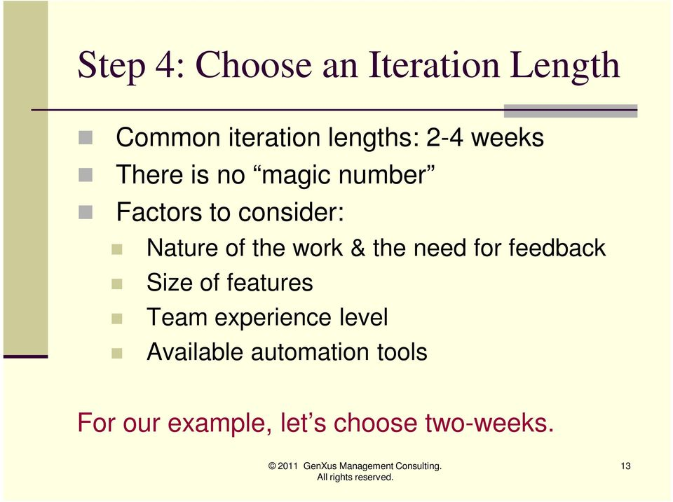 work & the need for feedback Size of features Team experience level