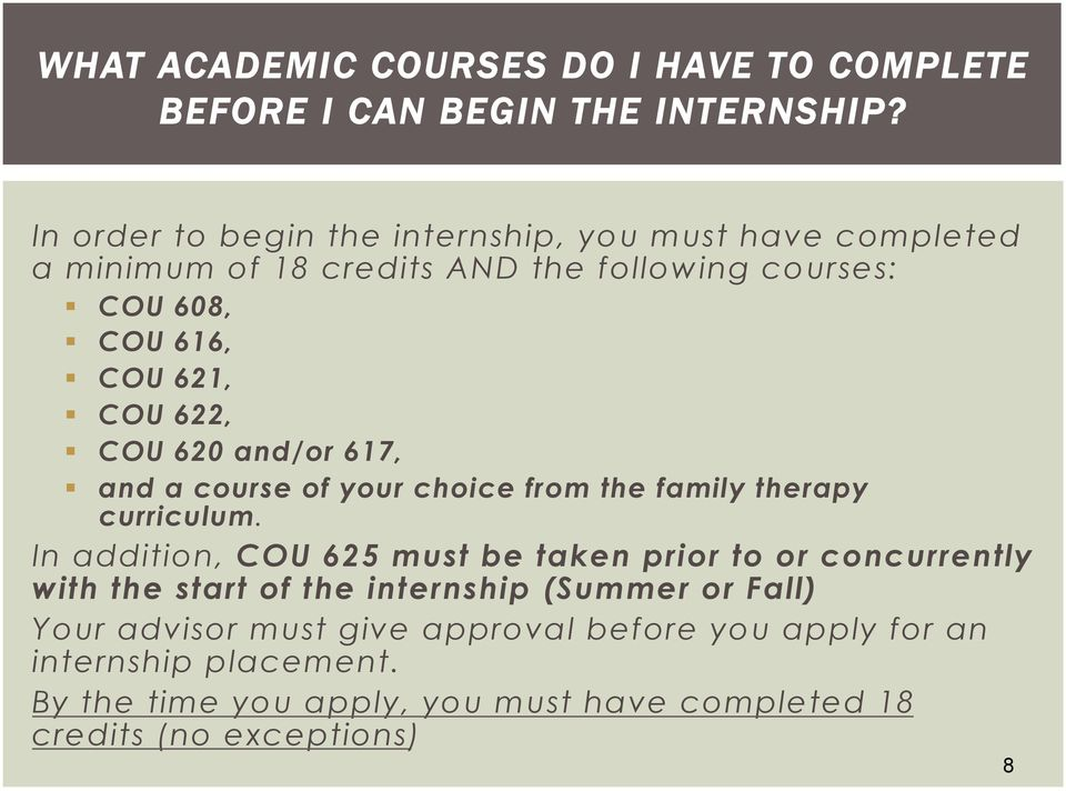 622, COU 620 and/or 617, and a course of your choice from the family therapy curriculum.