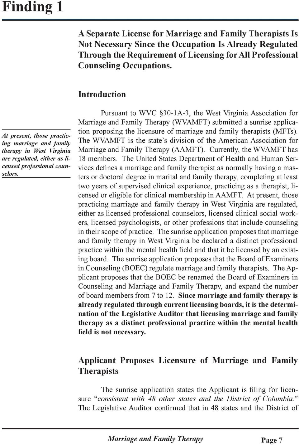 Pursuant to WVC 30-1A-3, the West Virginia Association for Marriage and Family Therapy (WVAMFT) submitted a sunrise application proposing the licensure of marriage and family therapists (MFTs).