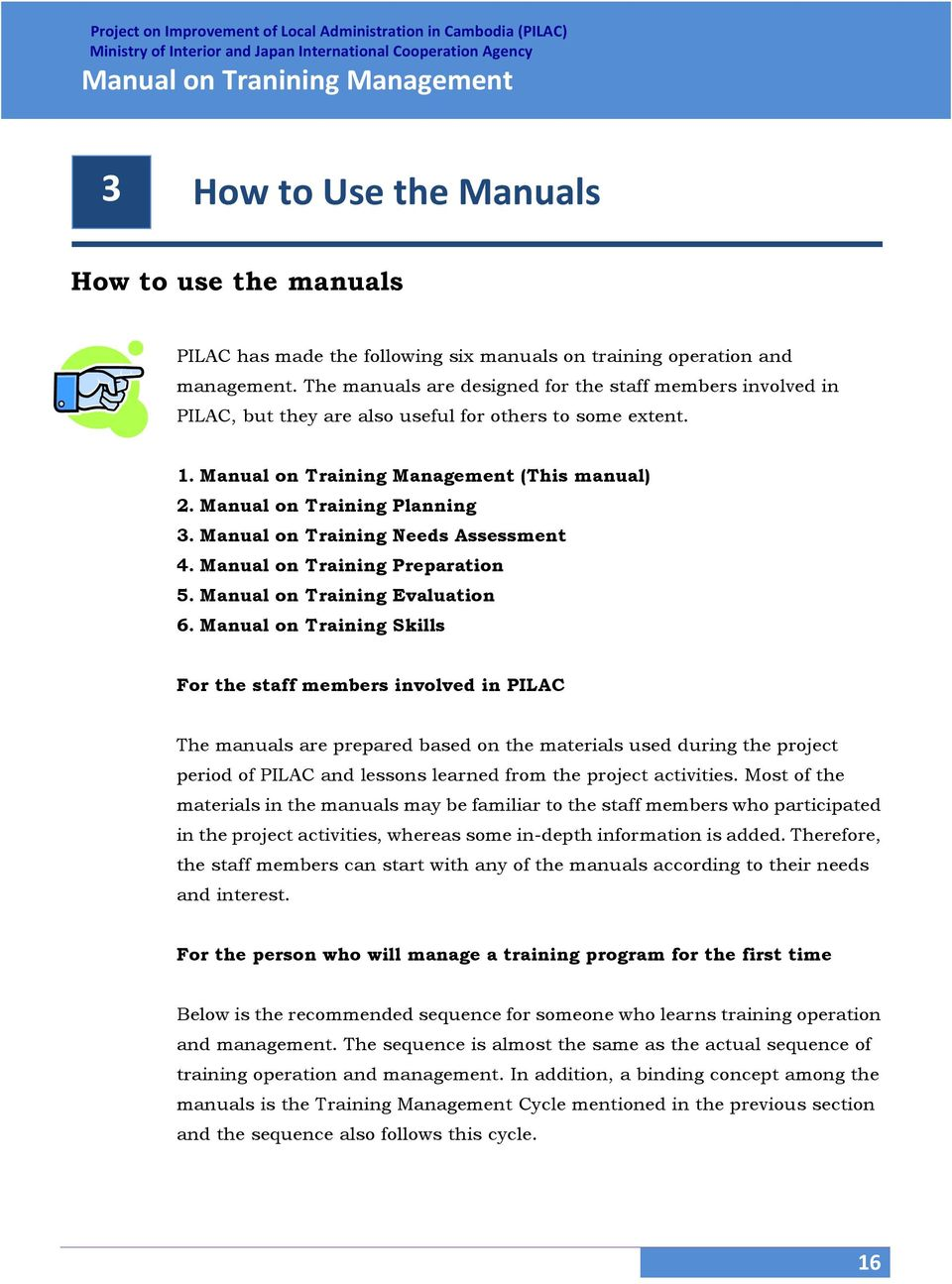 Manual on Training Needs Assessment 4. Manual on Training Preparation 5. Manual on Training Evaluation 6.