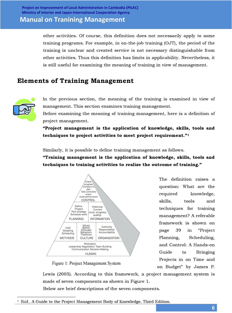 Thus this definition has limits in applicability. Nevertheless, it is still useful for examining the meaning of training in view of management.