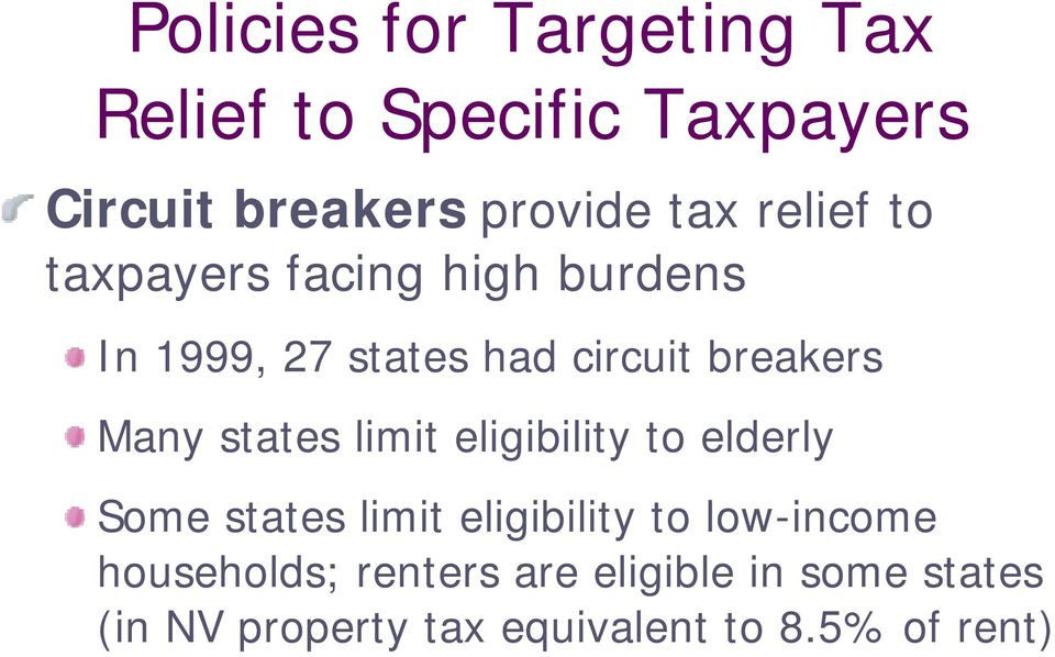 states limit eligibility to elderly Some states limit eligibility to low-income