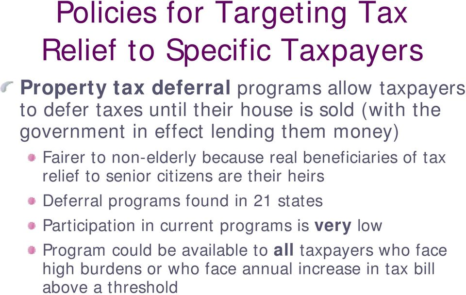 tax relief to senior citizens are their heirs Deferral programs found in 21 states Participation in current programs is very