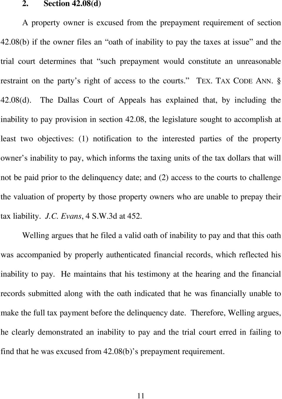 to the courts. TEX. TAX CODE ANN. 42.08(d). The Dallas Court of Appeals has explained that, by including the inability to pay provision in section 42.