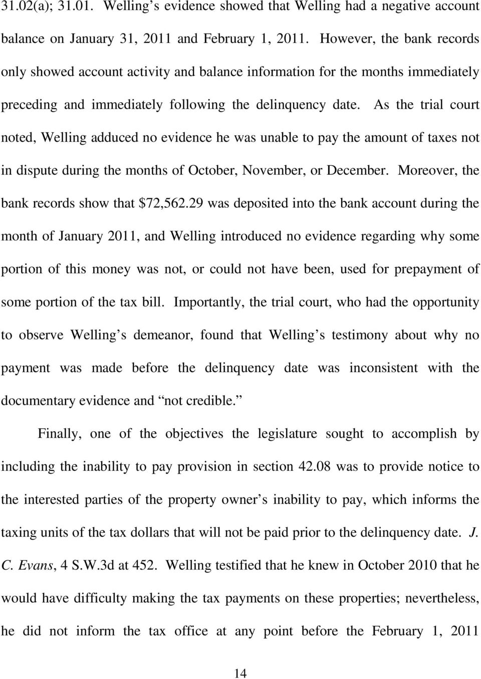 As the trial court noted, Welling adduced no evidence he was unable to pay the amount of taxes not in dispute during the months of October, November, or December.