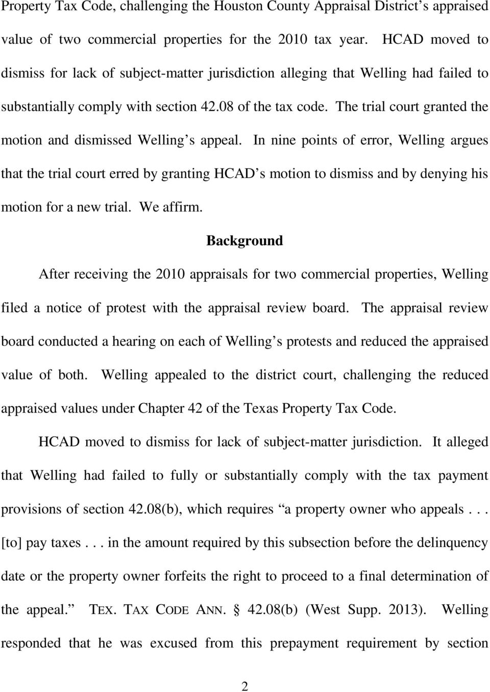 The trial court granted the motion and dismissed Welling s appeal.