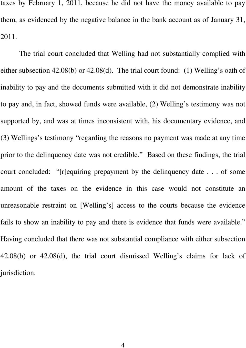 The trial court found: (1) Welling s oath of inability to pay and the documents submitted with it did not demonstrate inability to pay and, in fact, showed funds were available, (2) Welling s