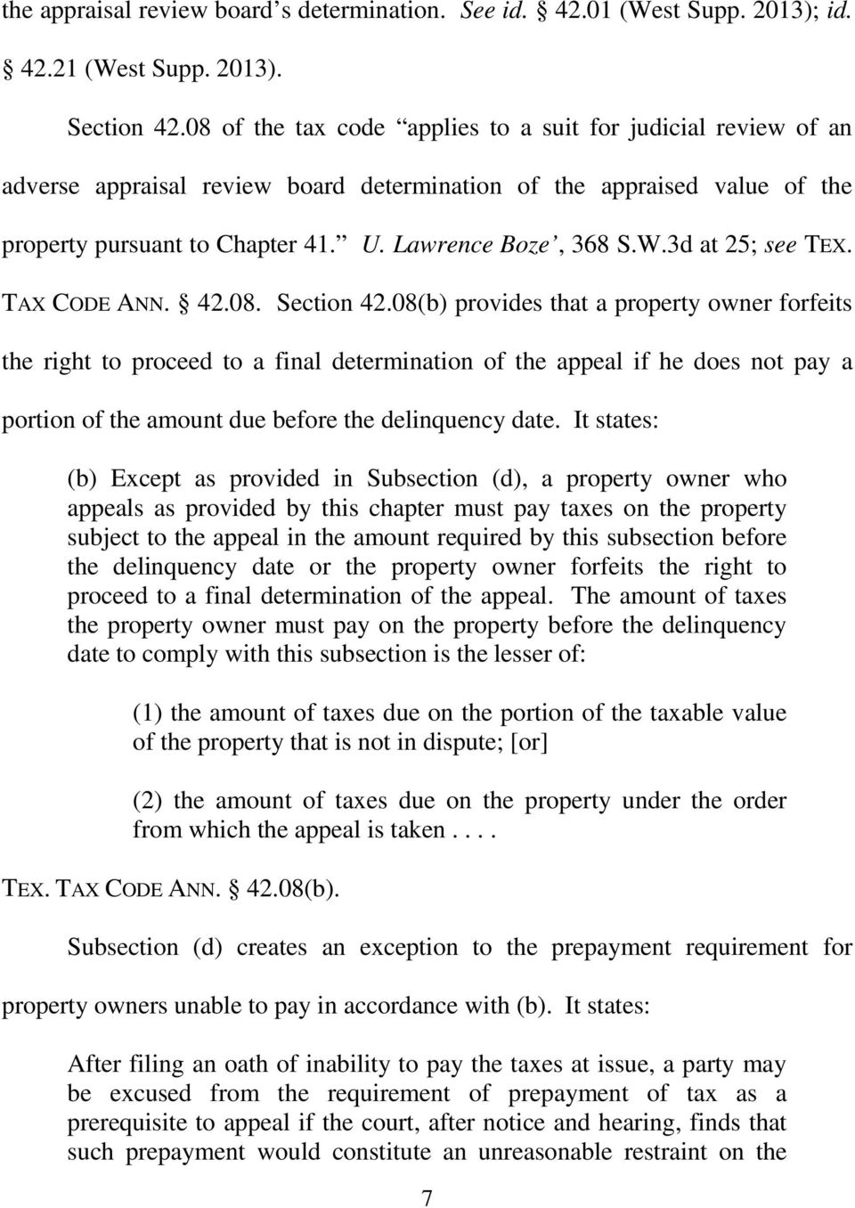 3d at 25; see TEX. TAX CODE ANN. 42.08. Section 42.