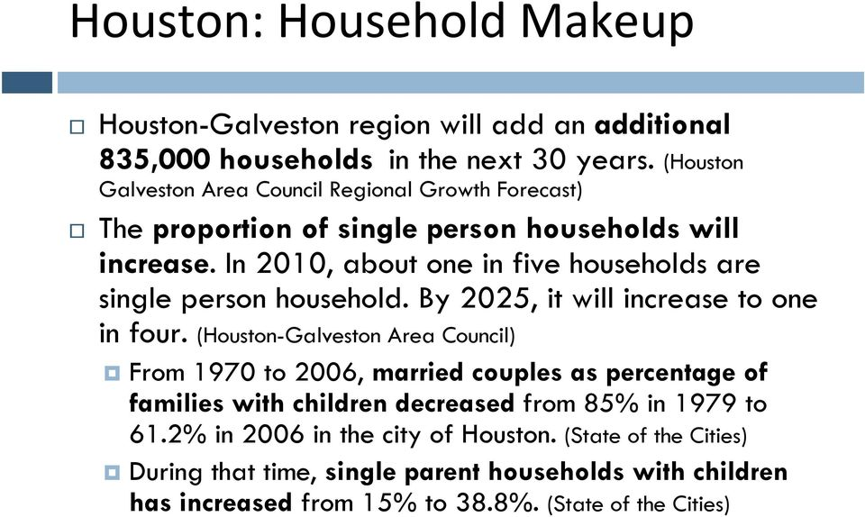 In 2010, about one in five households are single person household. By 2025, it will increase to one in four.