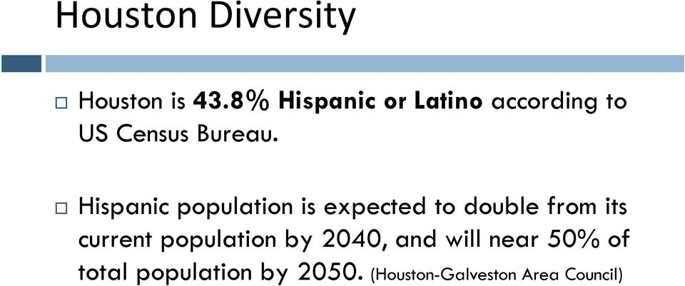 Hispanic population is expected to double from its current