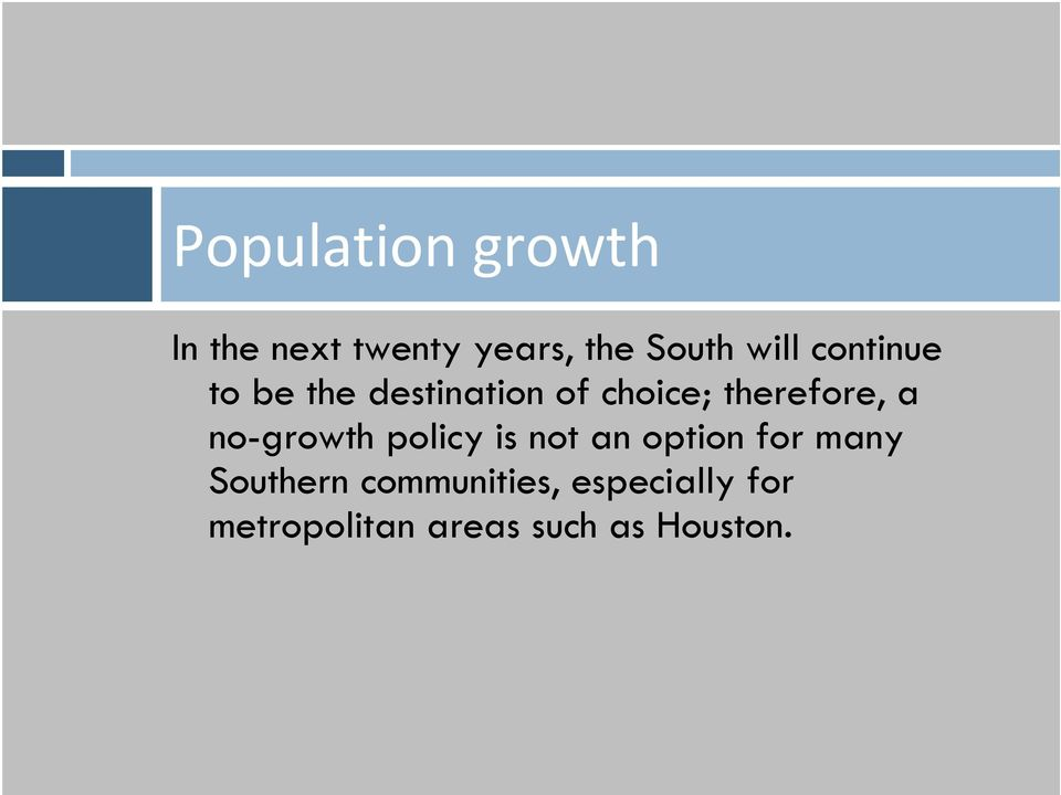 a no-growth policy is not an option for many Southern