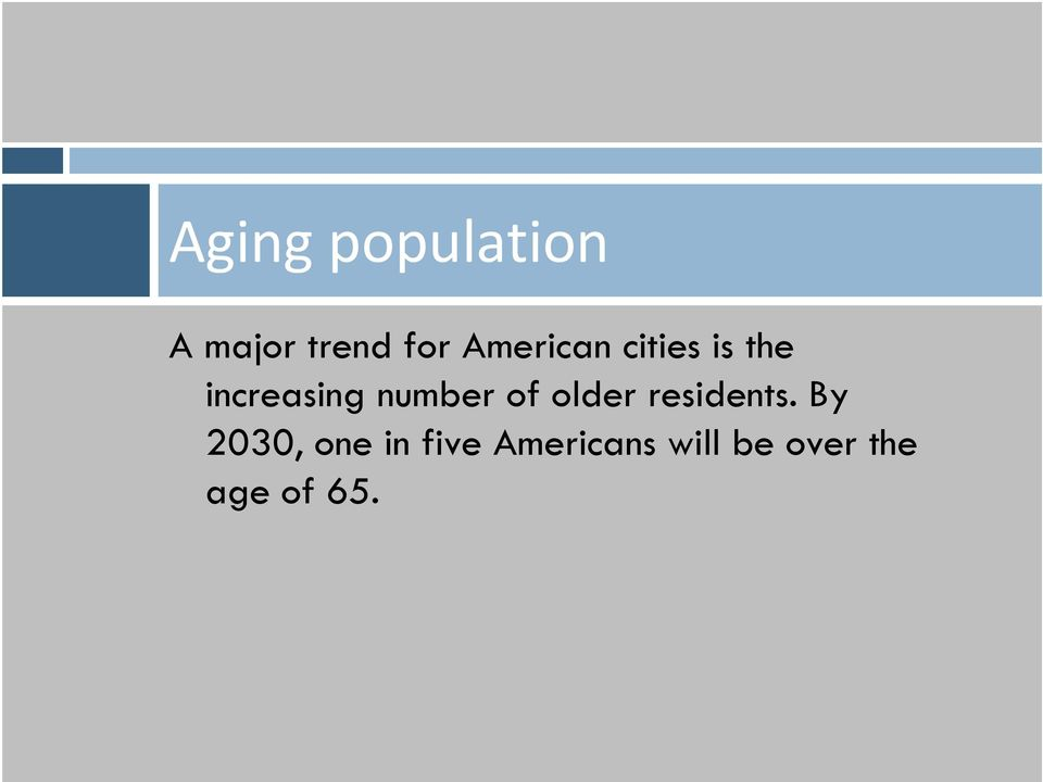 number of older residents.