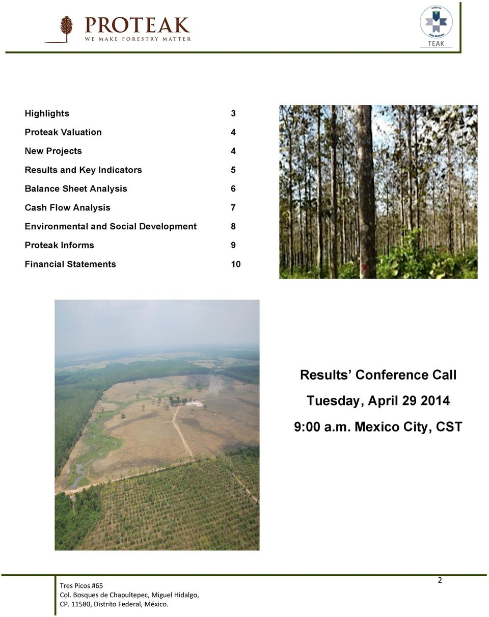 Financial Statements 10 Results Conference Call Tuesday, April 29 2014 9:00 a.m. Mexico City, CST Tres Picos #65 Col.