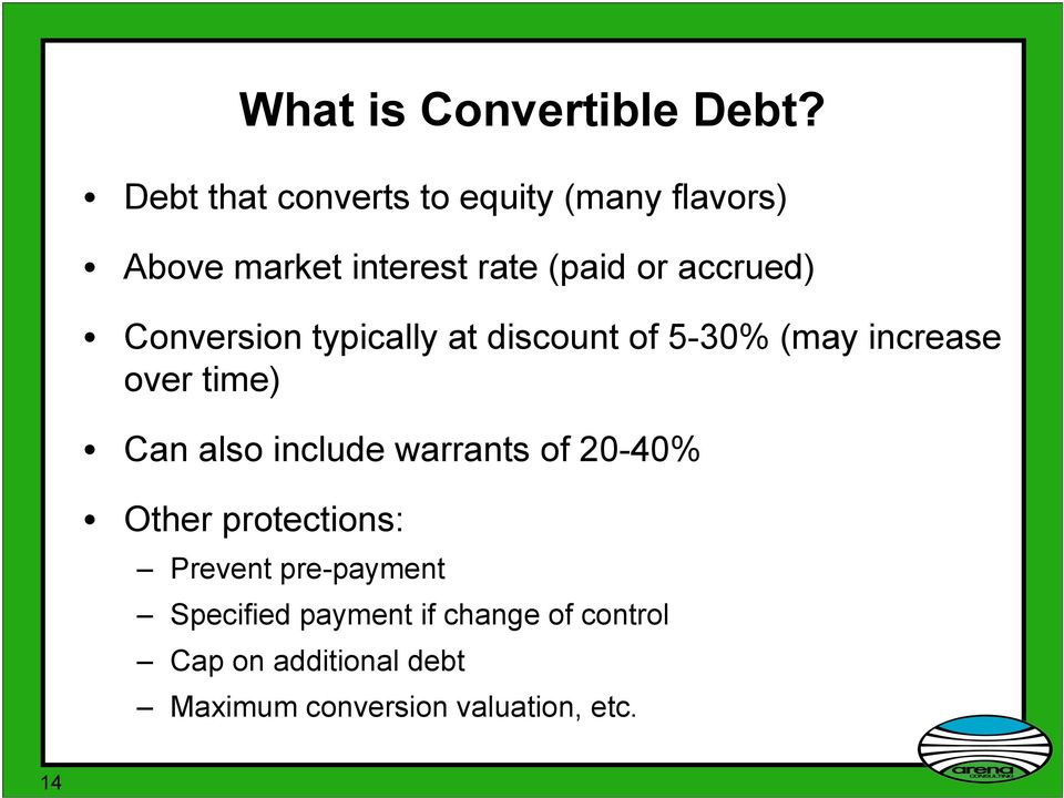 Conversion typically at discount of 5-30% (may increase over time) Can also include