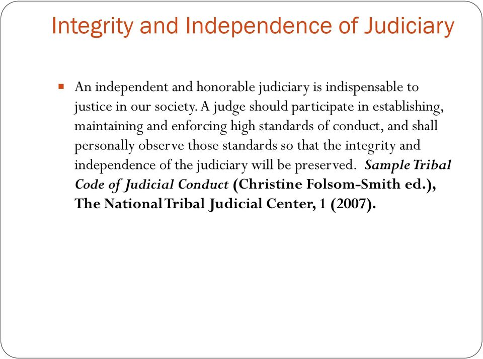 A judge should participate in establishing, maintaining and enforcing high standards of conduct, and shall