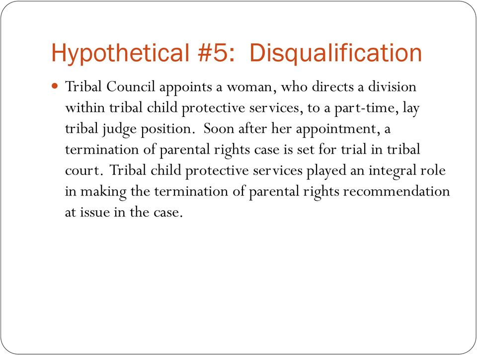 Soon after her appointment, a termination of parental rights case is set for trial in tribal court.