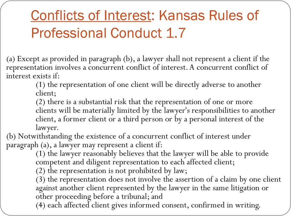 A concurrent conflict of interest exists if: (1) the representation of one client will be directly adverse to another client; (2) there is a substantial risk that the representation of one or more