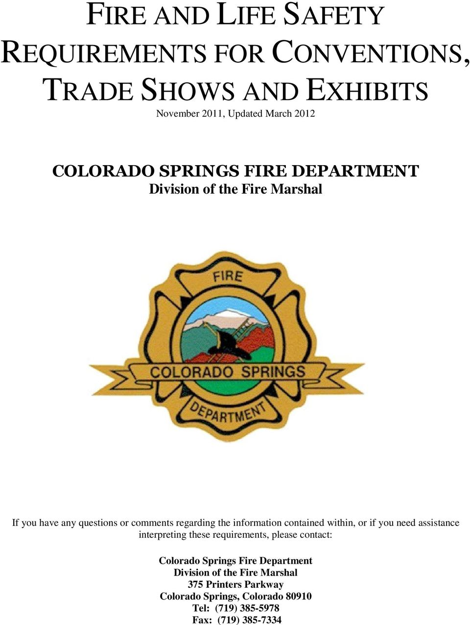 contained within, or if you need assistance interpreting these requirements, please contact: Colorado Springs Fire