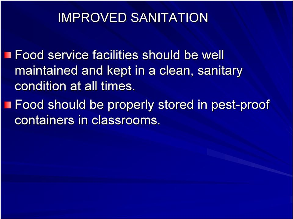 sanitary condition at all times.