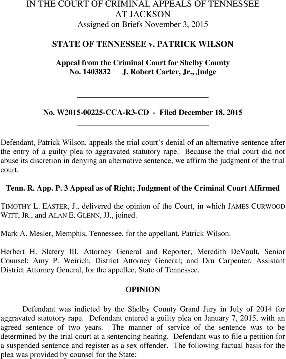 W2015-00225-CCA-R3-CD - Filed December 18, 2015 Defendant, Patrick Wilson, appeals the trial court s denial of an alternative sentence after the entry of a guilty plea to aggravated statutory rape.
