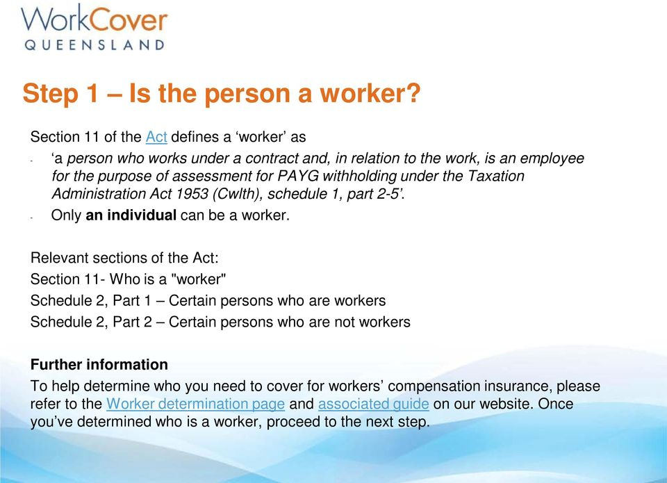 the Taxation Administration Act 1953 (Cwlth), schedule 1, part 2-5. - Only an individual can be a worker.