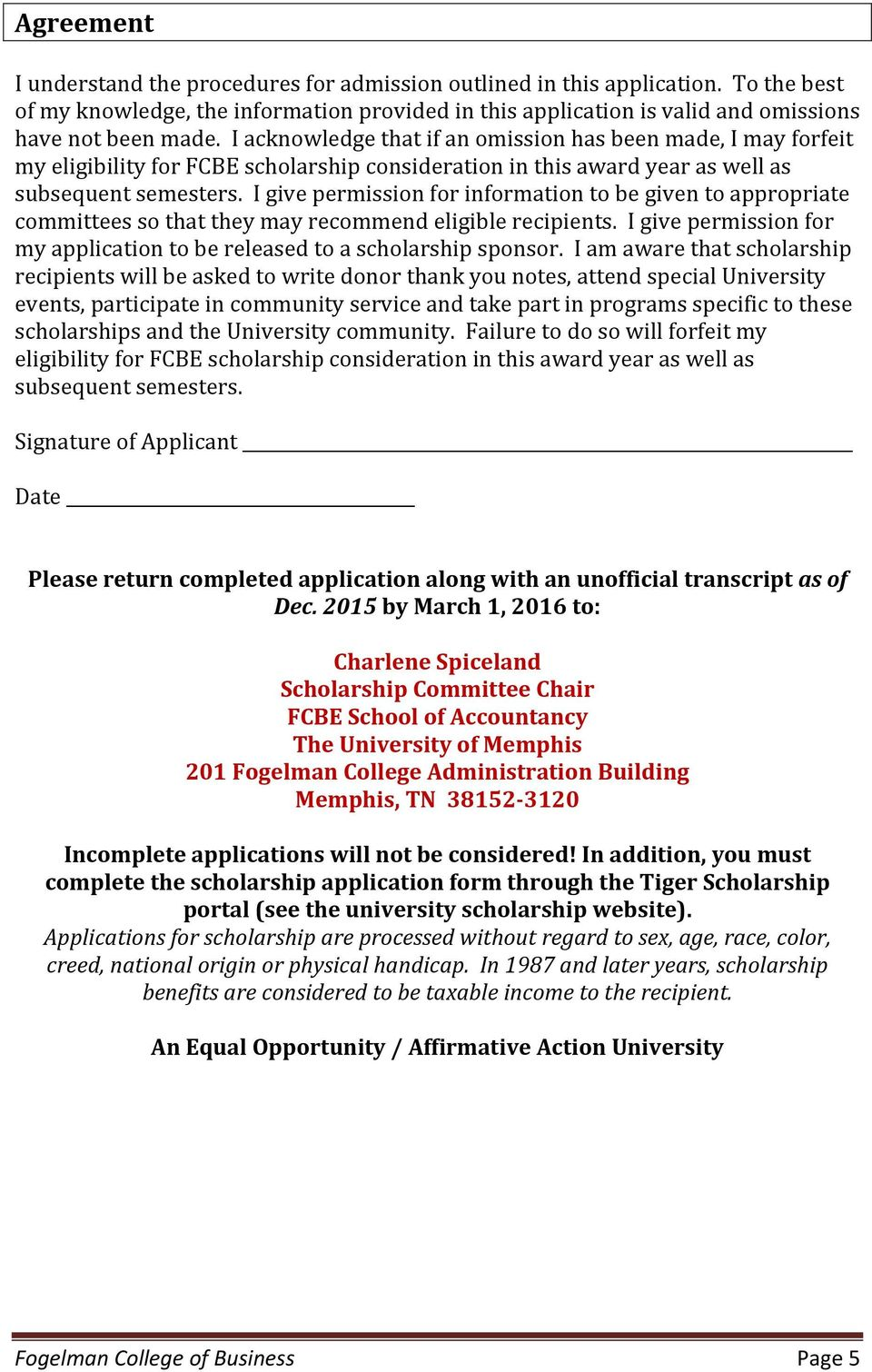I give permission for information to be given to appropriate committees so that they may recommend eligible recipients. I give permission for my application to be released to a scholarship sponsor.