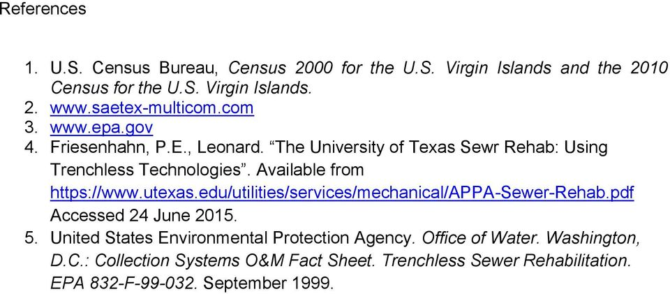 Available from https://www.utexas.edu/utilities/services/mechanical/appa-sewer-rehab.pdf Accessed 24 June 2015. 5.