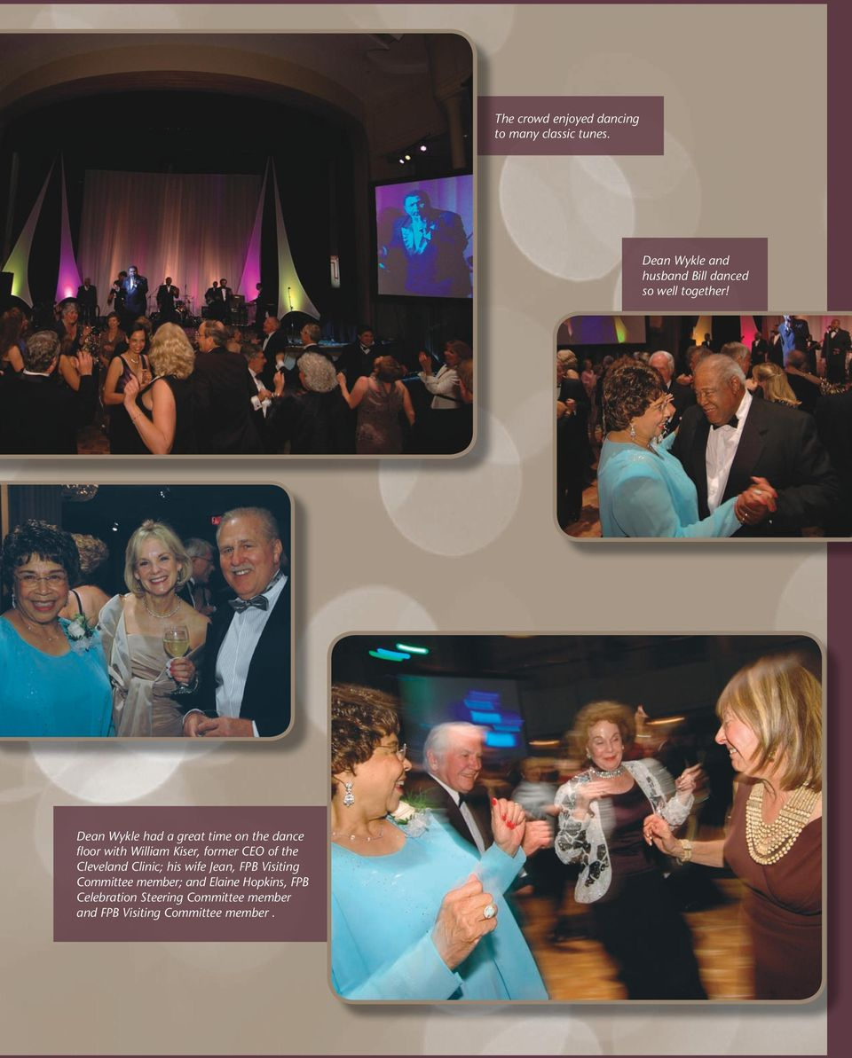 Dean Wykle had a great time on the dance floor with William Kiser, former CEO of the