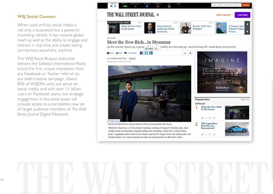 The WSJ Social Buyout execution delivers the Sotheby s International Realty brand the first unique impression from any Facebook or Twitter referral via our bold creative