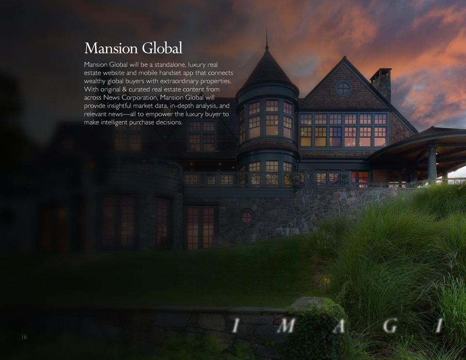 With original & curated real estate content from across News Corporation, Mansion Global will provide