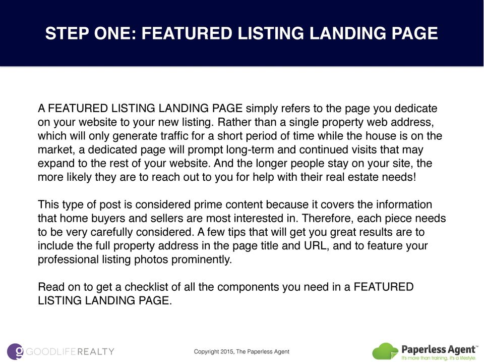 that may expand to the rest of your website. And the longer people stay on your site, the more likely they are to reach out to you for help with their real estate needs!