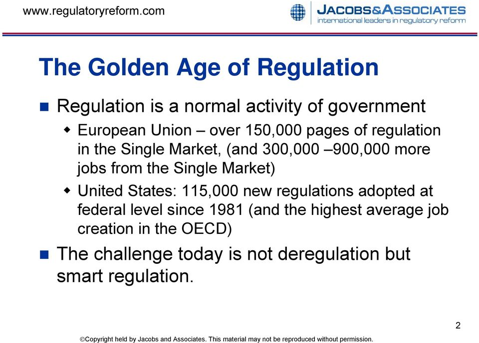 Market) United States: 115,000 new regulations adopted at federal level since 1981 (and the