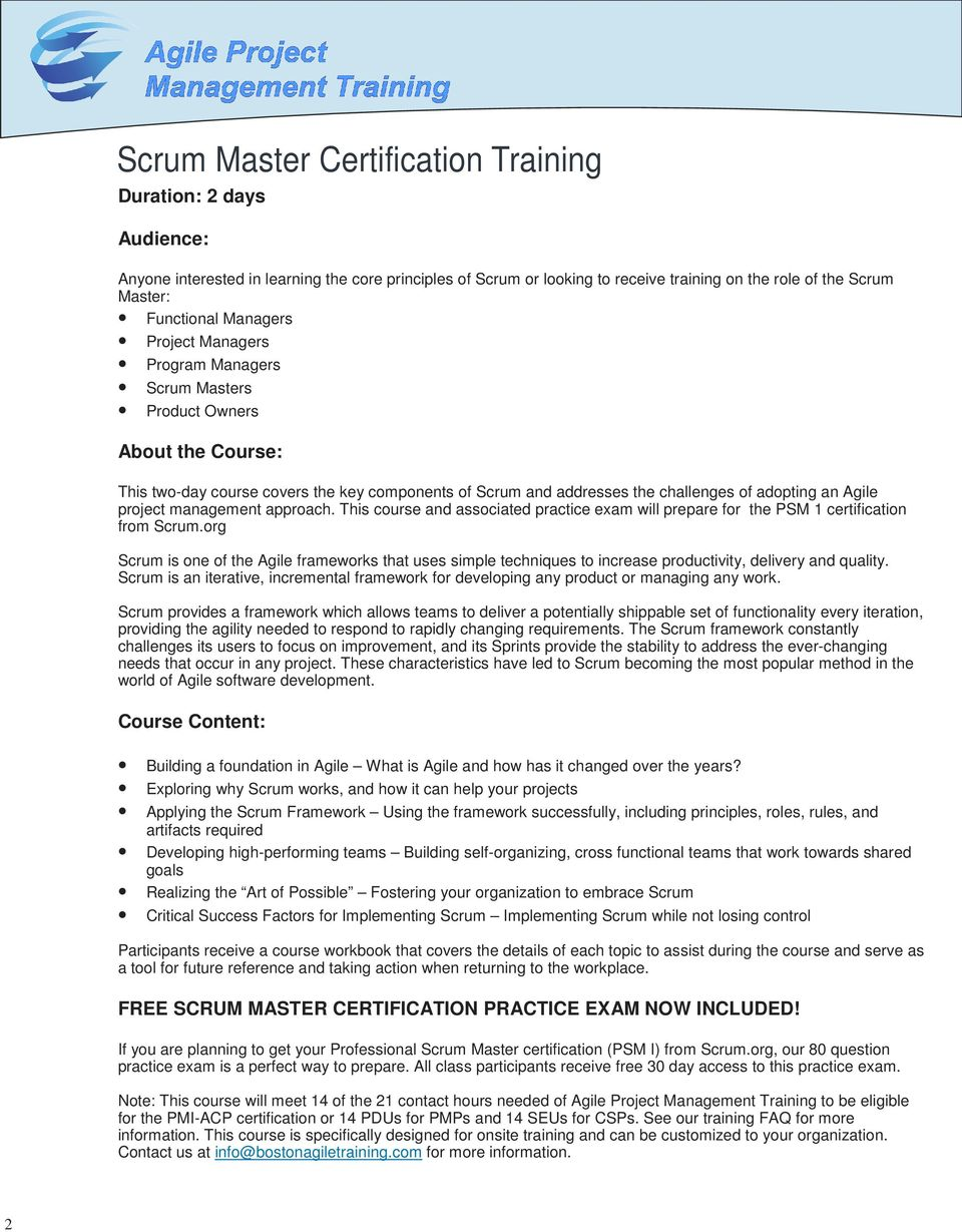 management approach. This course and associated practice exam will prepare for the PSM 1 certification from Scrum.