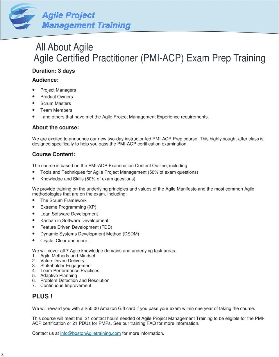 This highly sought-after class is designed specifically to help you pass the PMI-ACP certification examination.