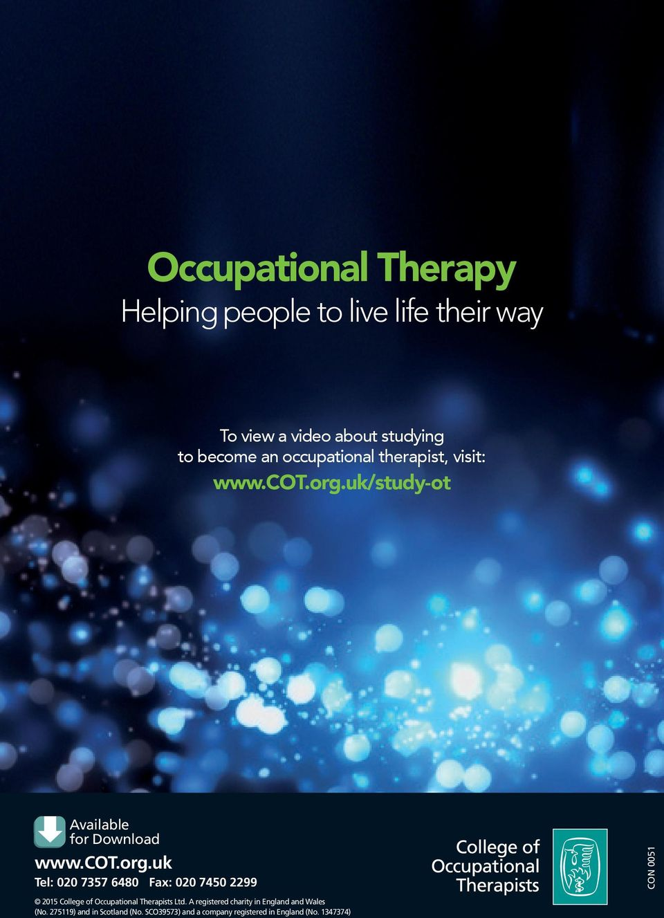 cot.org.uk Tel: 020 Download 7357 6480 for Fax: 020 7450 2299 BAOT members 2015 College of Occupational Therapists Ltd.