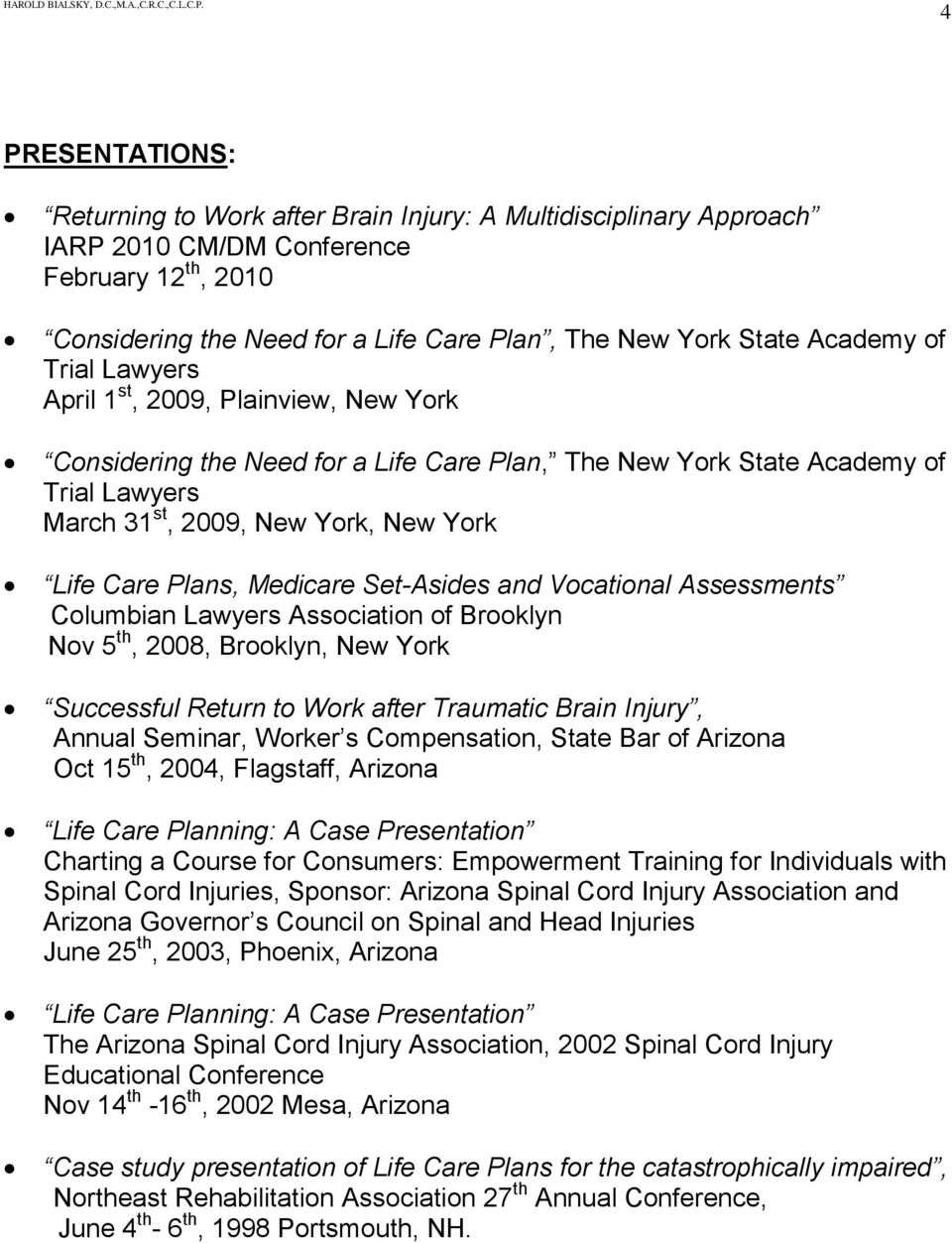 Plans, Medicare Set-Asides and Vocational Assessments Columbian Lawyers Association of Brooklyn Nov 5 th, 2008, Brooklyn, New York Successful Return to Work after Traumatic Brain Injury, Annual