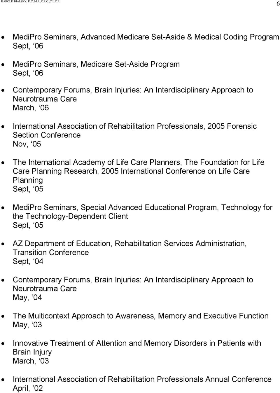 Foundation for Life Care Planning Research, 2005 International Conference on Life Care Planning Sept, 05 MediPro Seminars, Special Advanced Educational Program, Technology for the