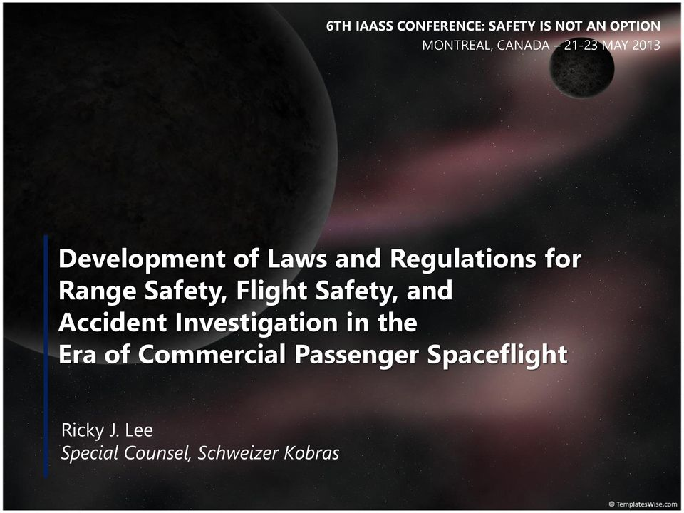 Safety, Flight Safety, and Accident Investigation in the Era of