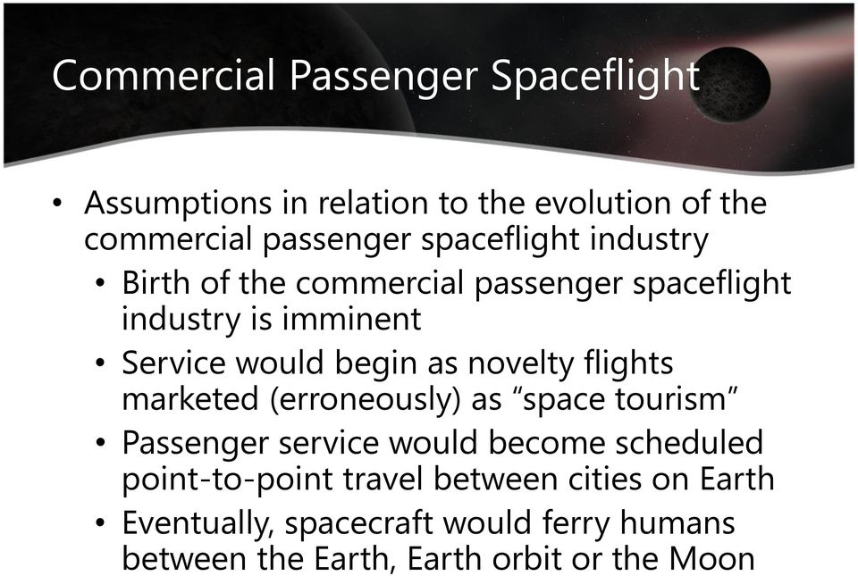 as novelty flights marketed (erroneously) as space tourism Passenger service would become scheduled