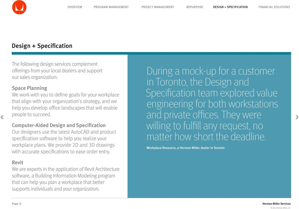 Computer-Aided Design and Specification Our designers use the latest AutoCAD and product specification software to help you realize your workplace plans.