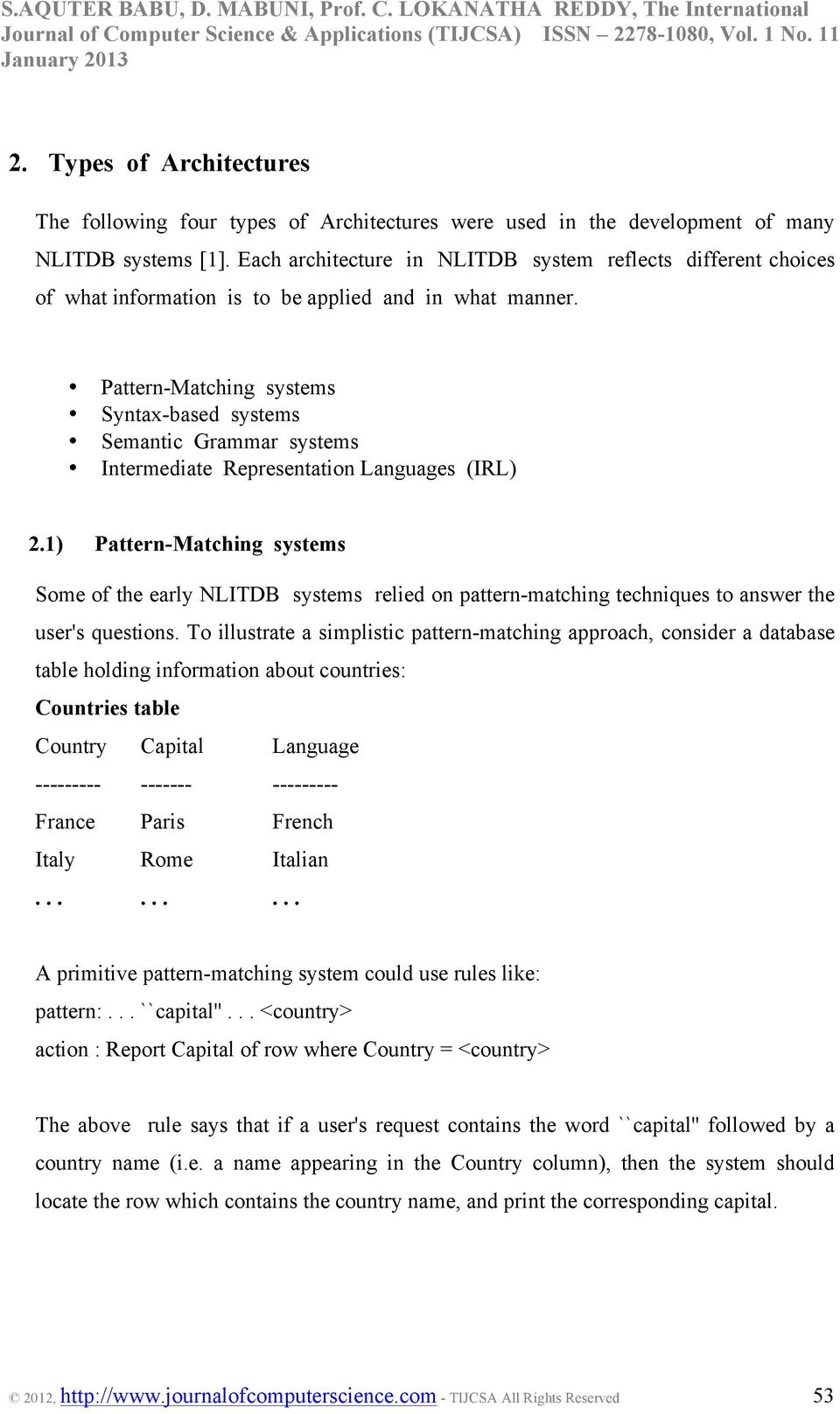 Pattern-Matching systems Syntax-based systems Semantic Grammar systems Intermediate Representation Languages (IRL) 2.