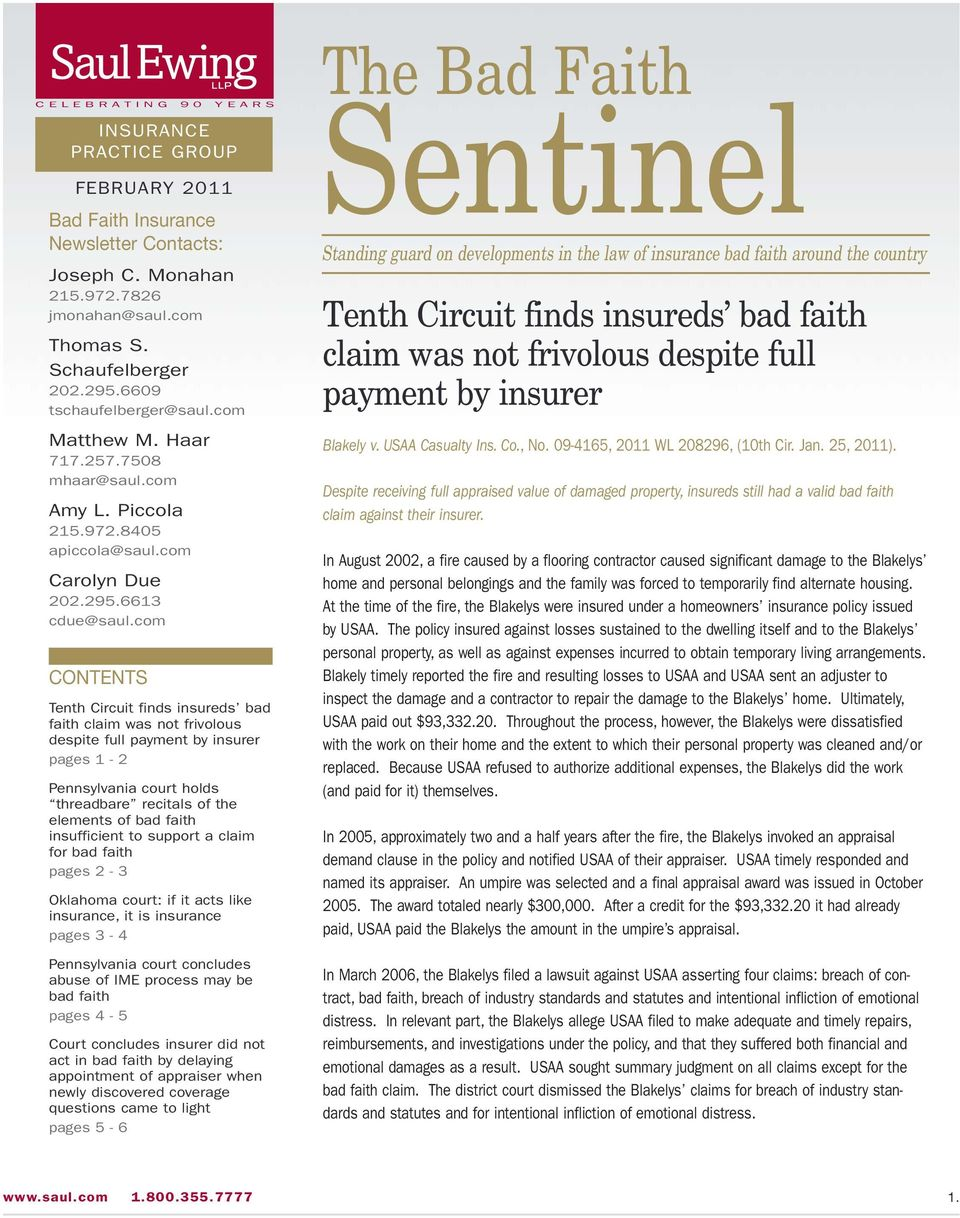 com CONTENTS Tenth Circuit finds insureds bad faith claim was not frivolous despite full payment by insurer pages 1-2 Pennsylvania court holds threadbare recitals of the elements of bad faith