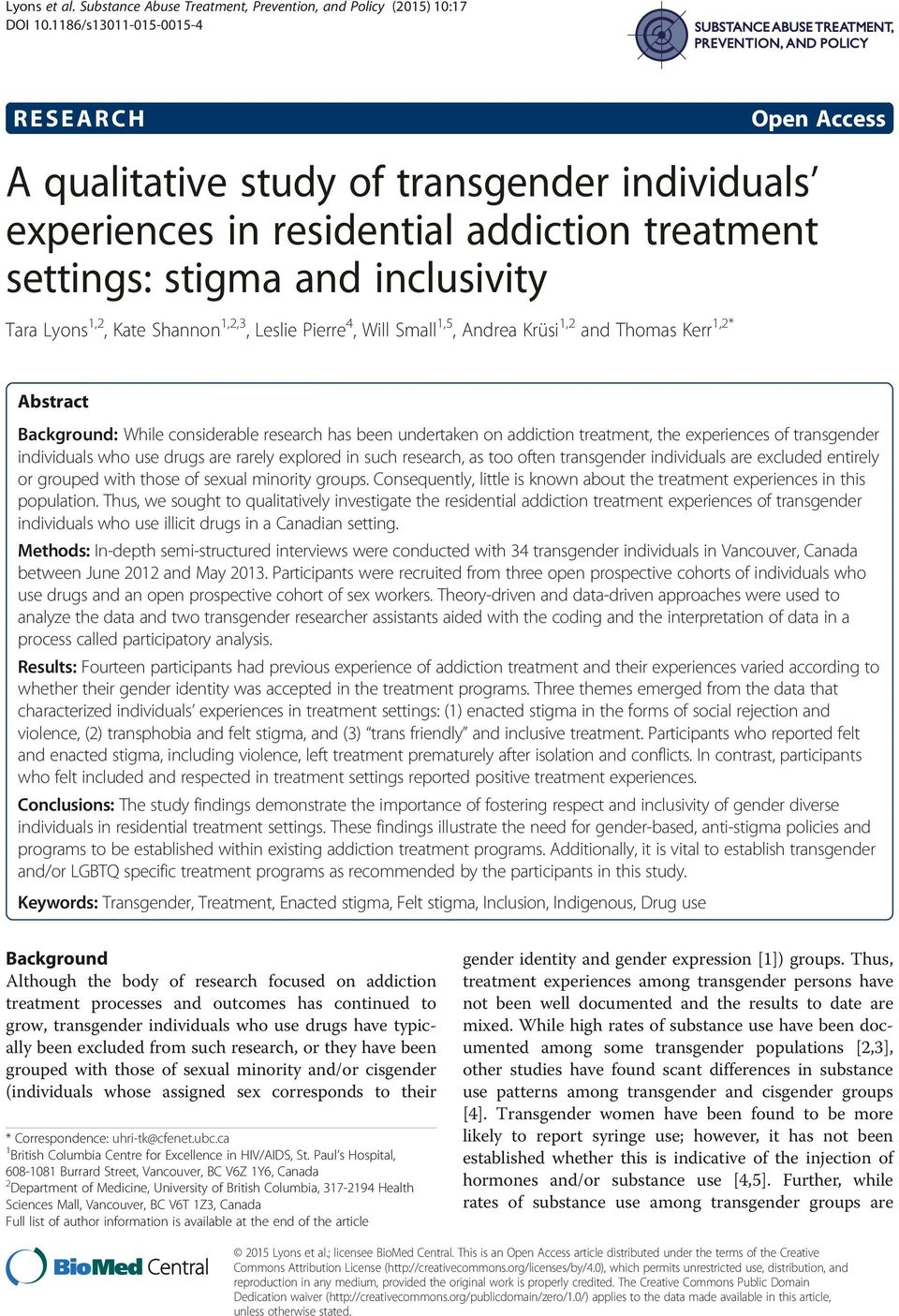 1,2,3, Leslie Pierre 4, Will Small 1,5, Andrea Krüsi 1,2 and Thomas Kerr 1,2* Abstract Background: While considerable research has been undertaken on addiction treatment, the experiences of