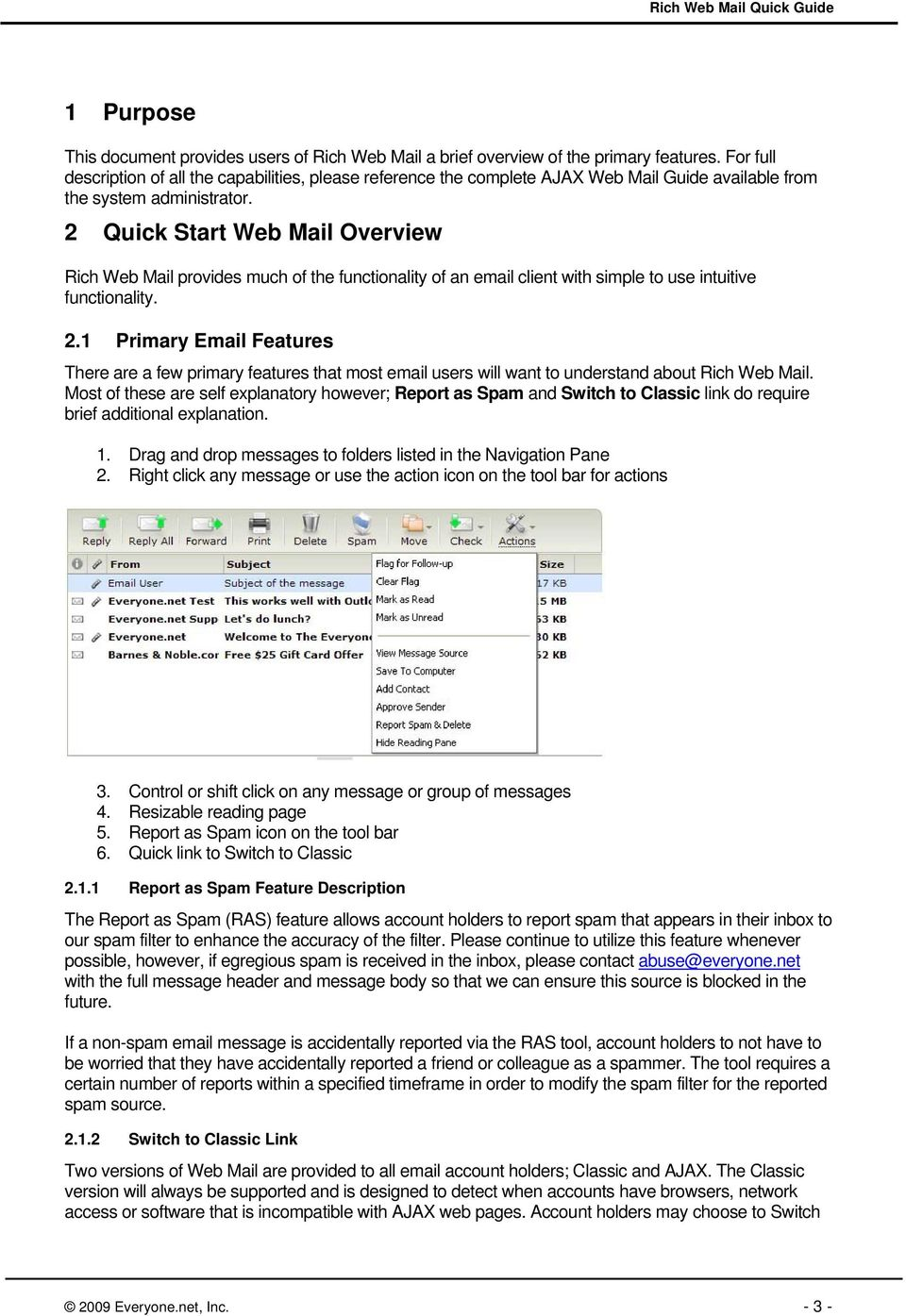 2 Quick Start Web Mail Overview Rich Web Mail provides much of the functionality of an email client with simple to use intuitive functionality. 2.