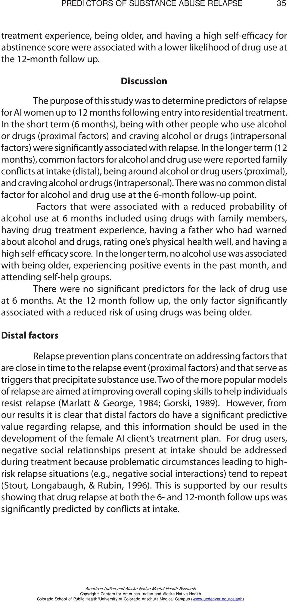 In the short term (6 months), being with other people who use alcohol or drugs (proximal factors) and craving alcohol or drugs (intrapersonal factors) were significantly associated with relapse.