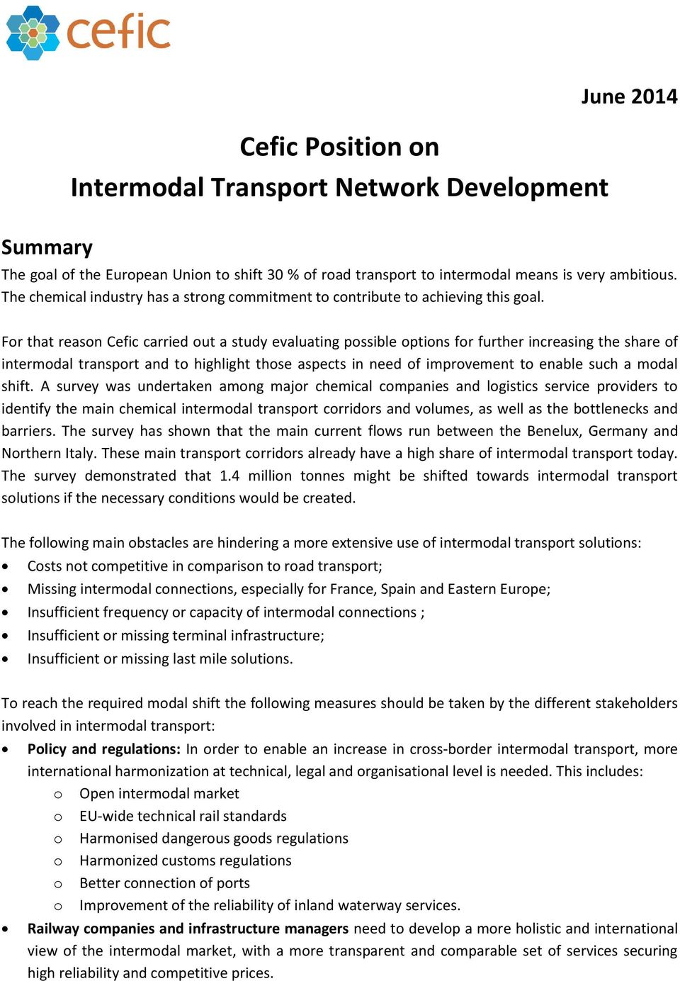For that reason Cefic carried out a study evaluating possible options for further increasing the share of intermodal transport and to highlight those aspects in need of improvement to enable such a